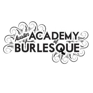 Austin Academy of Burlesque 2018 Spring Showcase @ Sterling Event Center | Austin | Texas | United States